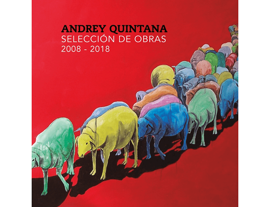 Book on contemporary Cuban artist Andrey Quintana, CdeCuba Art Books: Libro de artista cubano contemporáneo